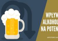 Alkohol a potencja - jaki jest wpływ alkoholu na erekcję? Dlaczego po alkoholu nie staje?