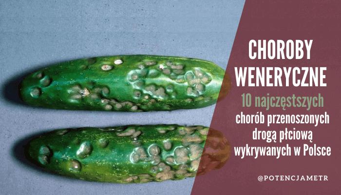 choroby weneryczne w Polsce - 10 najpopularniejszych chorób przenoszonych drogą płciową w Polsce